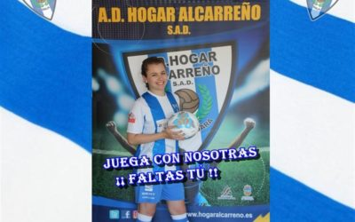 JUEGA CON NOSOTRAS ¡¡ FALTAS TÚ !!  SENIOR FEMENINO A.D. HOGAR ALCARREÑO S.A.D