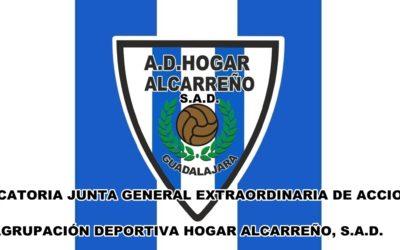 CONVOCATORIA JUNTA GENERAL EXTRAORDINARIA DE ACCIONISTAS  DE LA AGRUPACIÓN DEPORTIVA HOGAR ALCARREÑO, S.A.D.