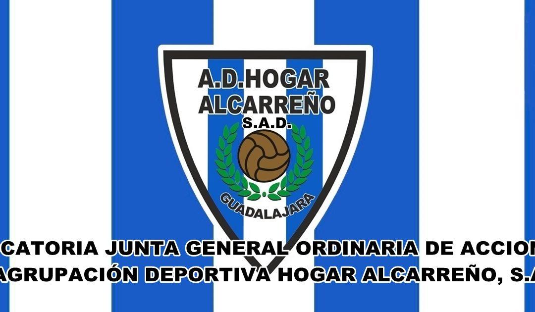 CONVOCATORIA JUNTA GENERAL ORDINARIA DE ACCIONISTAS  DE LA AGRUPACIÓN DEPORTIVA HOGAR ALCARREÑO, S.A.D.